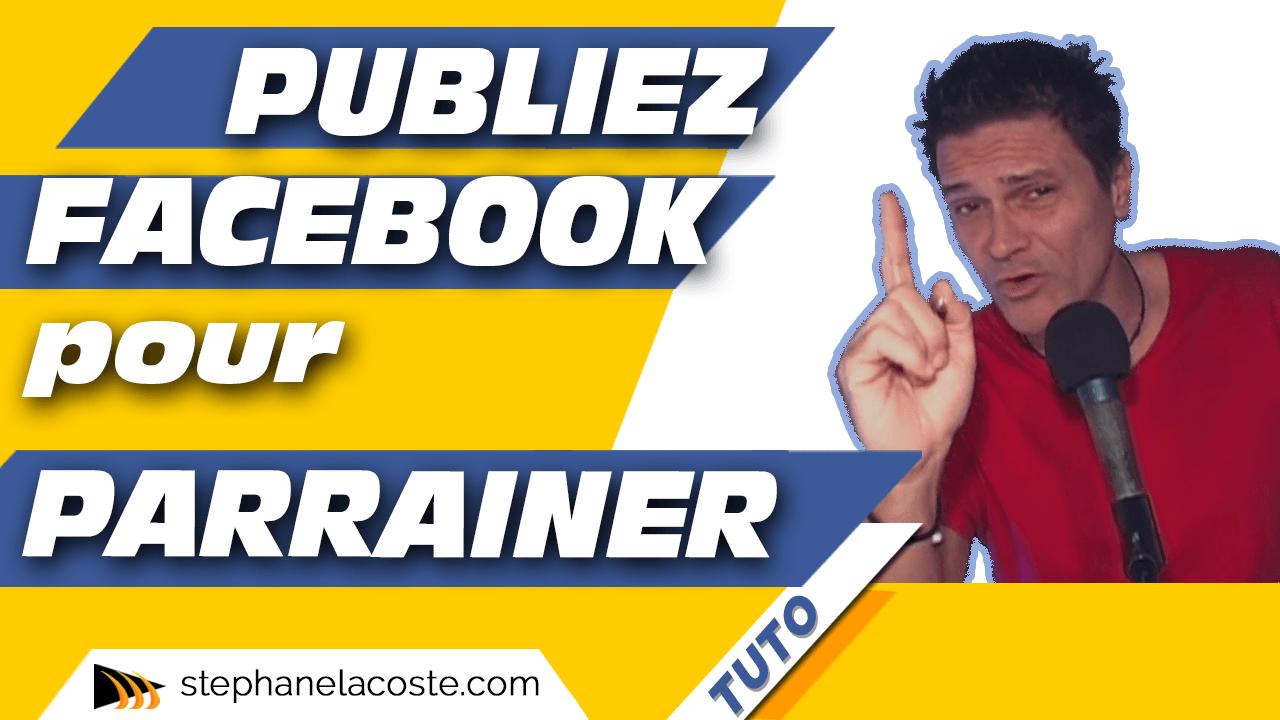Comment publier sur Facebook pour parrainer. Une publication Facebook pour parrainer, comment ça marche.