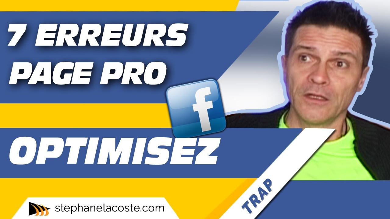 Comment Optimiser sa Page Facebook pro ? 7 erreurs quand on crée un Page Professionnelle
