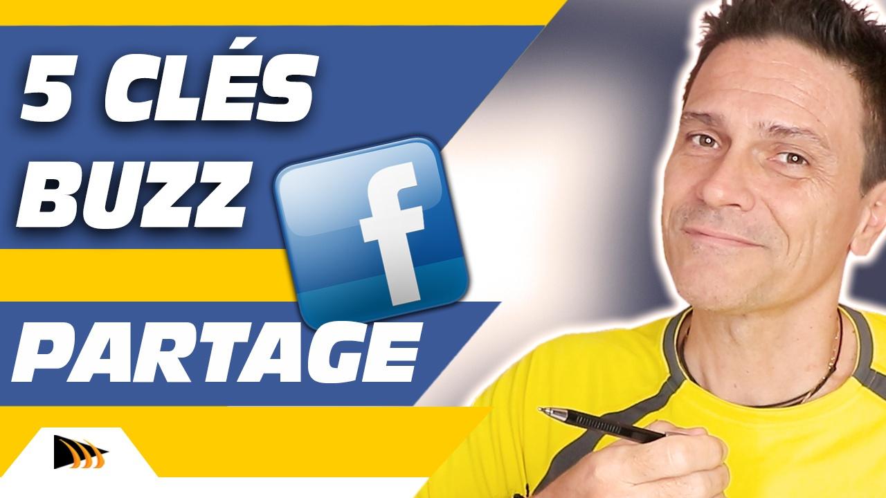 Comment faire partager sur Facebook ? 5 Clés pour faire le Buzz sur votre page ou profil Facebook