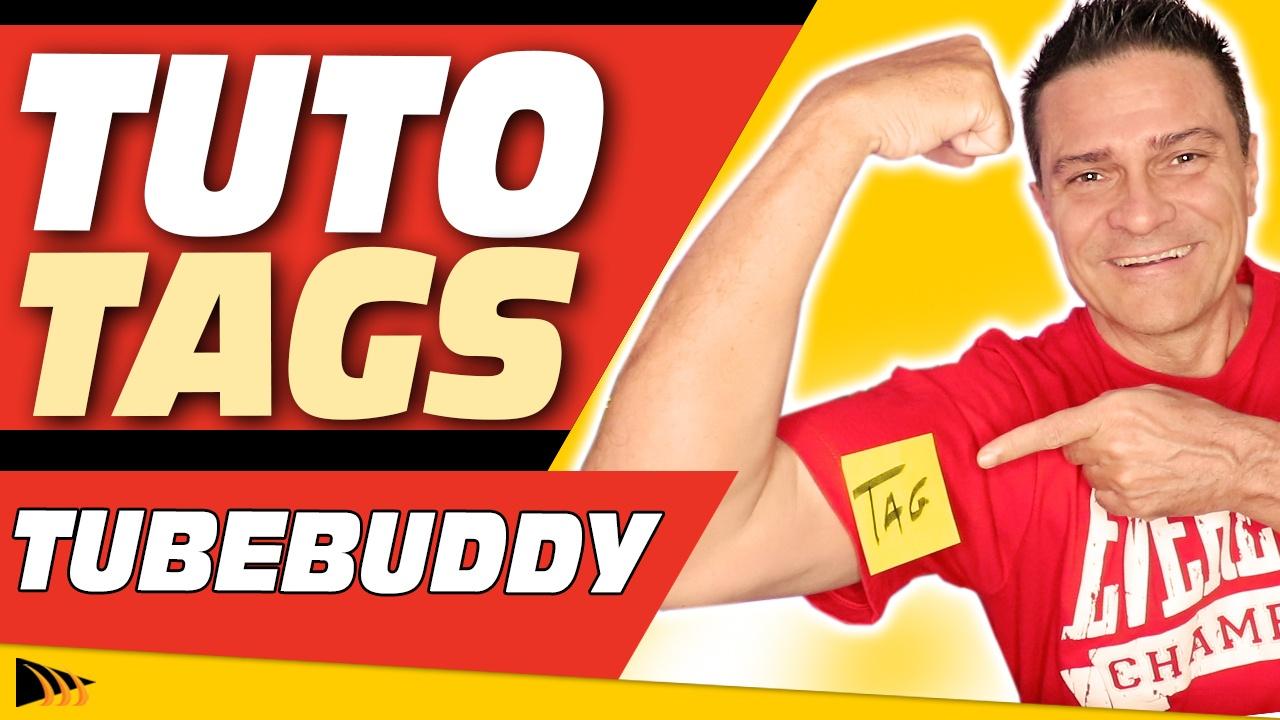 Comment bien choisir les Tags pour ses Vidéos YouTube : TubeBuddy Tuto