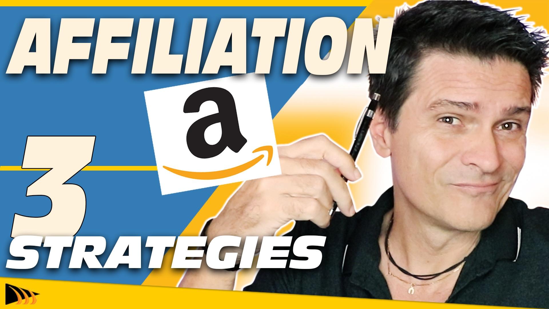 Comment faire de l'affiliation sur Amazon : 3 Stratégies simple pour vendre un produit en ligne