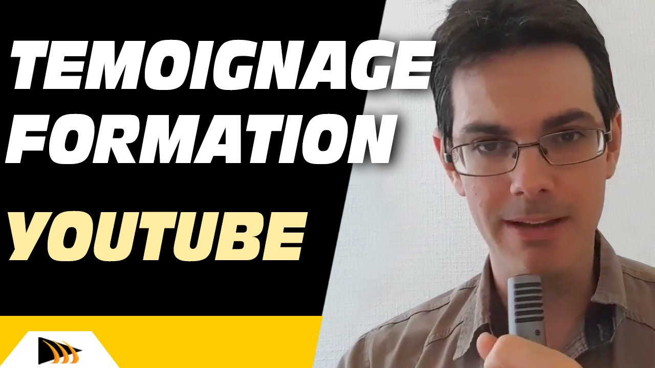 Témoignage Formations 4 YOUTUBE
