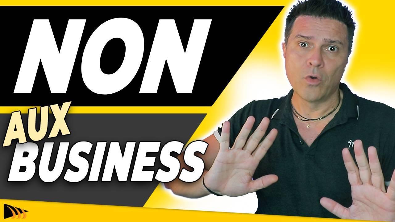 réer un business en ligne ? 5 Raisons de ne PAS faire un Business en Ligne !